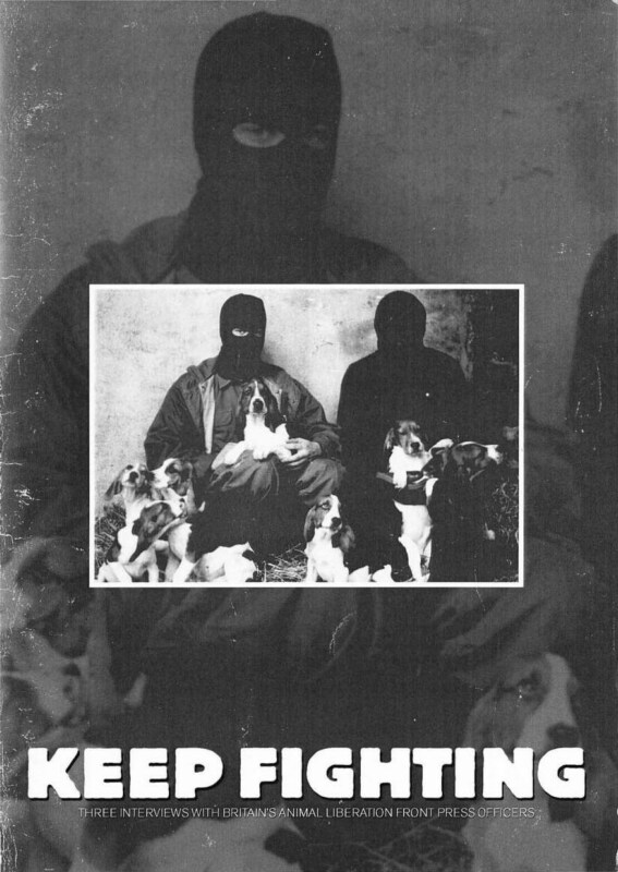 Read more about the article Keep Fighting: Three Interviews with Britain's Animal Liberation Front Press Officers (USA, 1996)